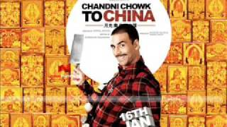 Chandni Chowk to China - Akshay & Bohemia [Full Song]