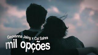 Geovanna Jainy x Cai Sahra - Mil opções (LEGENDADO)