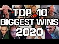 Top 10 - Streamers Biggest Wins of 2020