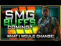 SMG Buffs Coming Soon?! | What I Would Change