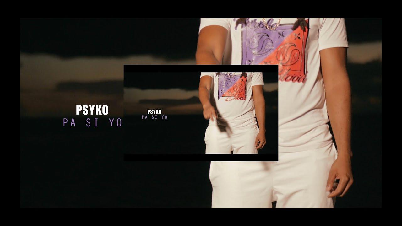 Download Psyko - Pa Si Yo // Dir.TDMProductions
