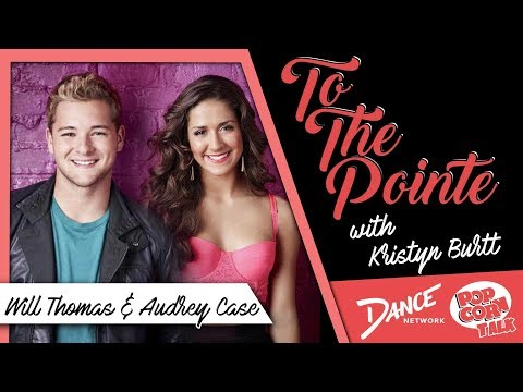 Will Thomas & Audrey Case – To The Pointe with Kristyn Burtt