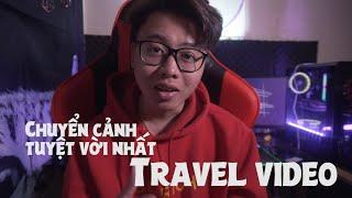 Hướng dẫn chuyển cảnh - tuyệt vời nhất cho Travel Video.