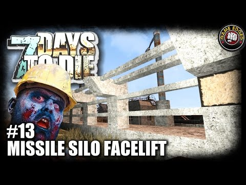 7 Days to Die | EP13 | Missile Silo Base Facelift | Let's Play 7DTD Gameplay Alpha 15 (S5)