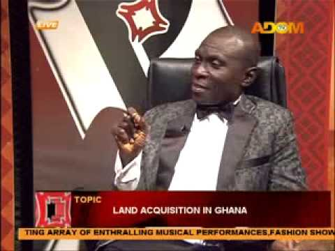 LAND ACQUISTION IN GHANA - PAMPASO ON ADOM TV (4-2-14)