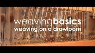 Weaving Basics: Weaving on a Drawloom