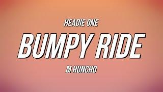 Play Bumpy Ride (feat. M Huncho)