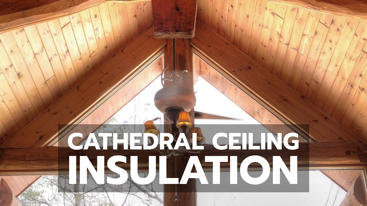 Cathedral Ceiling Insulation Best Practices For Cold Climates Youtube