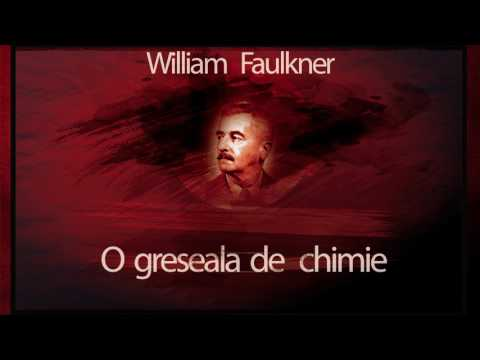 William Faulkner - O greseala de chimie