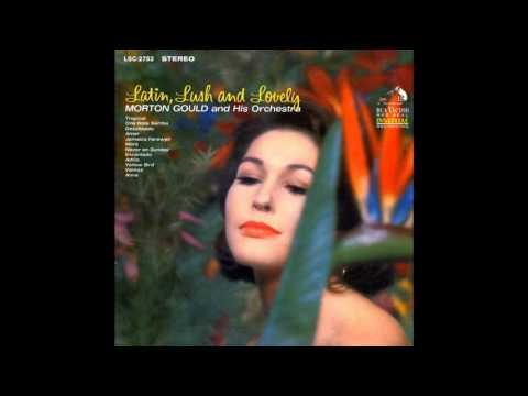 Morton Gould   Latin, Lush & Lovely GMB