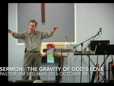 Sermon:  The Gravity of God's Love