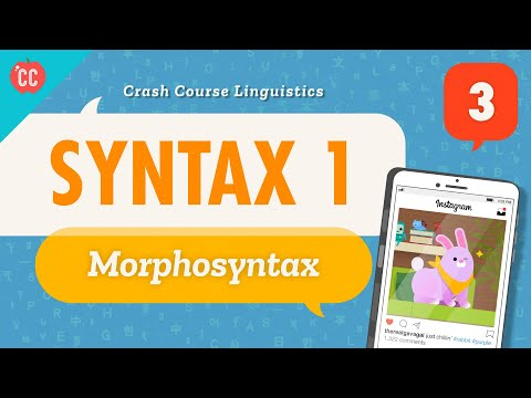 Syntax 1 - Morphosyntax: Crash Course Linguistics #3