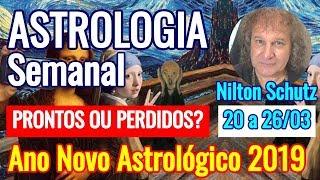 Astrologia semanal: Prontos ou perdidos?  Ano Novo Astrológico 2019 - 20 a 26/03