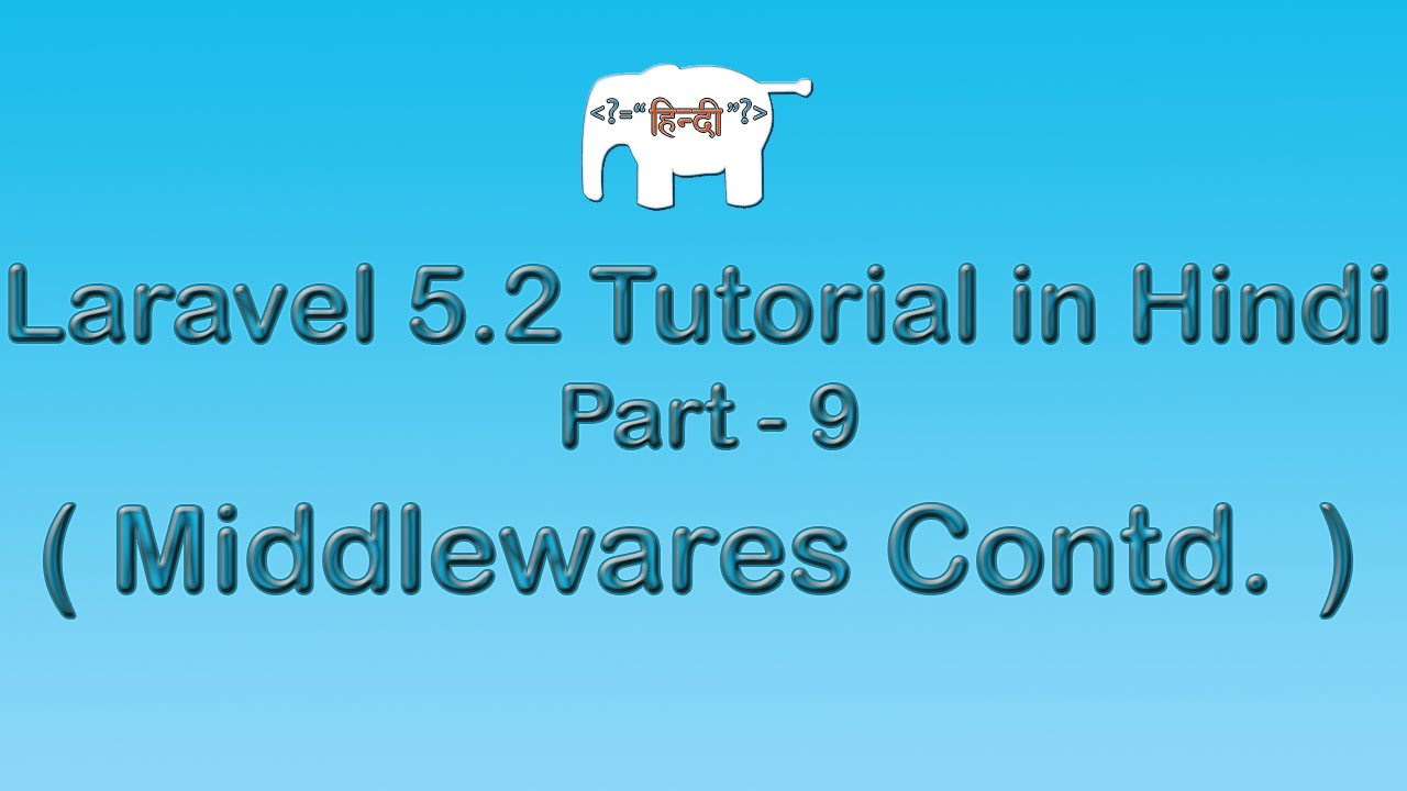 Laravel 5 Tutorial for Beginners in Hindi ( Middlewares Contd ) | Part-9