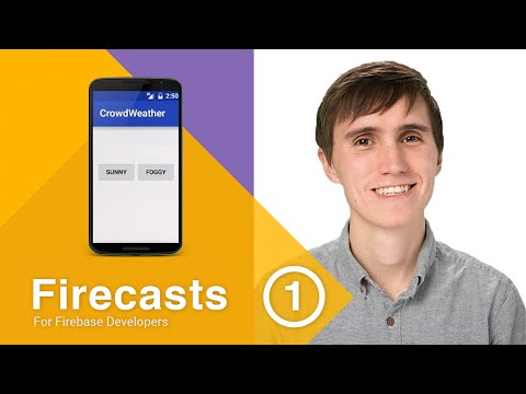 Getting started with Firebase and Android - Firecasts #1