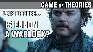 Is Euron Greyjoy a Warlock - Game of Thrones Season 7 theory