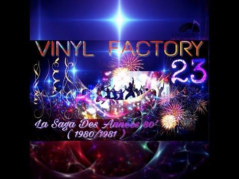 Vinyl Factory 23- (LA SAGA DES ANNEES 80') 1980/1981 EN 45T