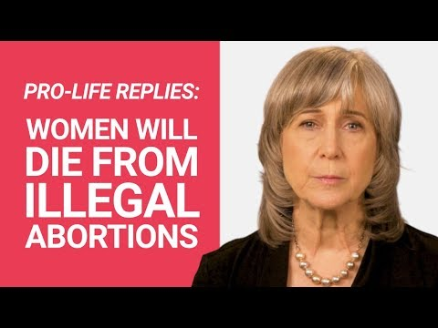 "The Pro-Life Reply to: ""Women Will Die From Illegal Abortions"""