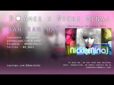 Rah Rah Ha | B. Ames x Nicki Minaj | 2010 + Download