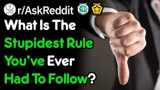 What S The Stupidest Rule You Had To Follow R Askreddit MP3