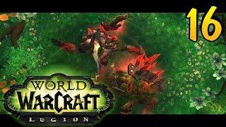 WoW Legion: Прокачка охотника на демонов #16 Что случилось с Кенарием?