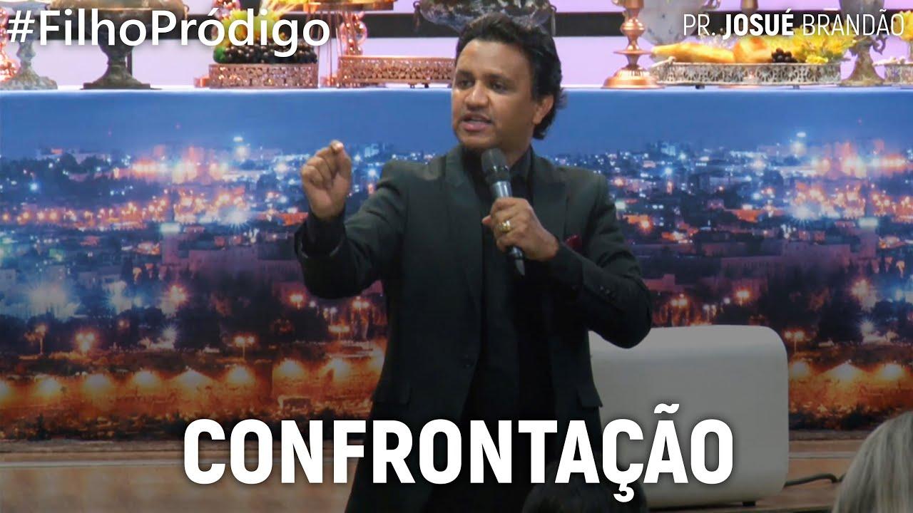 Confrontação #Filho Pródigo | Pr. Josué Brandão