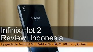 Infinix Hot 2 Review Indonesia : 1,3Jt - RAM 2Gb - ROM 16Gb - Upgradable Android M