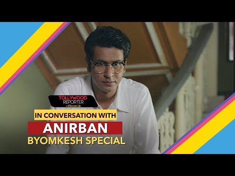 "In Conversation with Anirban Bhattacharya | Byomkesh on ""Byomkesh"" 