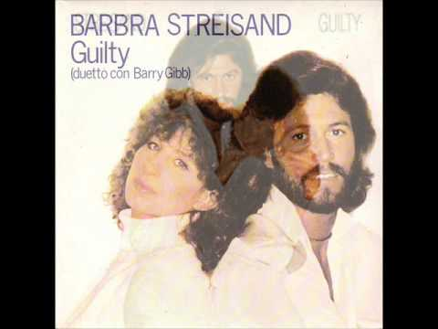 GUILTY - Barbra Streisand and Barry Gibb
