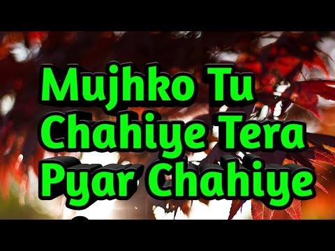 Mujhko Tu Chahiye Tera Pyar Chahiye _Sad Song Ringtone