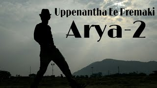 Uppenantha Ee Premaki | Arya - 2 | Dance Cover.