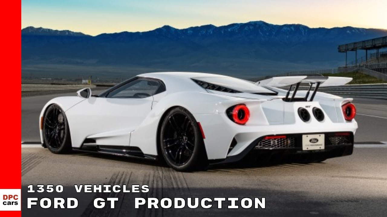 Ford Is Increasing Ford Gt Production To  Vehicles