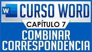 Curso Word 2013 - Capitulo 7, Combinar Correspondencia