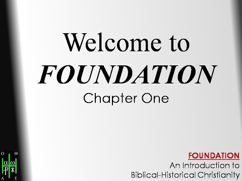 FOUNDATION One (What's Biblical-Historical Christianity? / Is it a Restoration?)