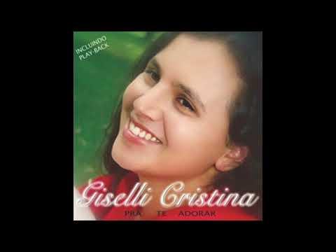Giselli Cristina   Pra Te Adorar (Versão Original E Em Alta Qualidade)