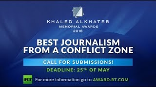 RT establishes Khaled Alkhateb Memorial Awards for Best Journalism from a Conflict Zone