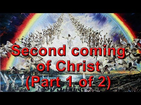 The Second Coming of Christ (part 1 of 2)