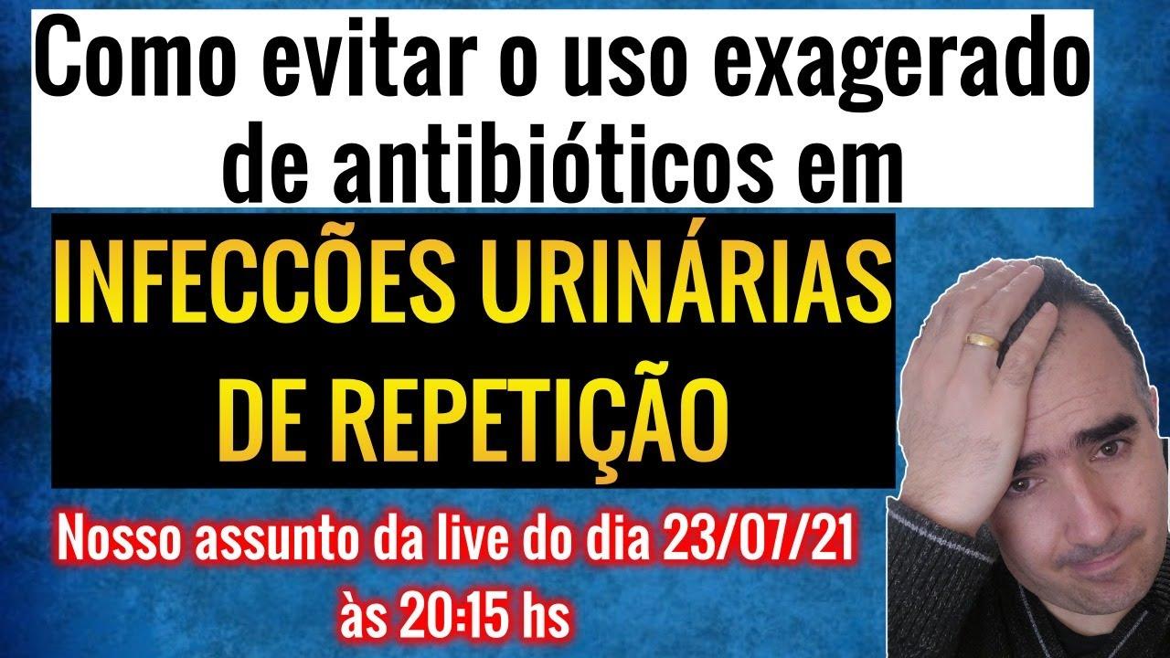 Como evitar o uso exagerado de  antibióticos em INFECÇÕES URINÁRIAS DE REPETIÇÃO