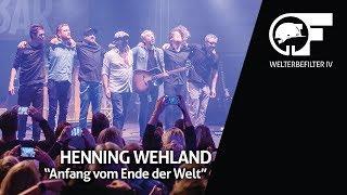 Henning Wehland - Anfang vom Ende der Welt (live durch den Welterbefilter)