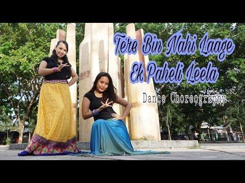 Tere Bin Nahi Laage - Ek Paheli Leela - Bollywood Dance