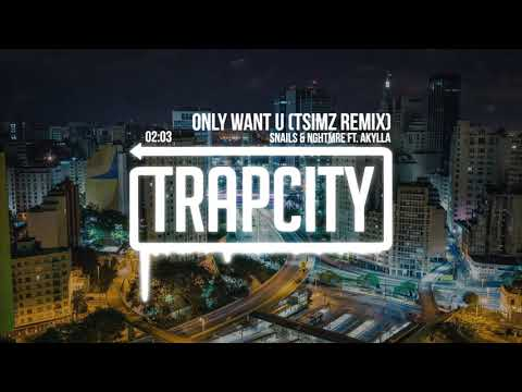 Snails & NGHTMRE - Only Want U (TSIMZ Remix) [Lyrics]