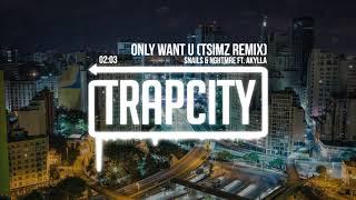 Snails & NGHTMRE - Only Want U (TSIMZ Remix)