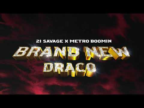 21 Savage x Metro Boomin – Brand New Draco (Official Audio)