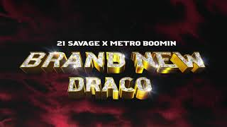 21 Savage x Metro Boomin - Brand New Draco (Official Audio)