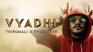 """Vyadhi"" (Official Music Video) - ThirumaLi × Thudwiser | Malayalam Rap | BREAK THE CHAIN"