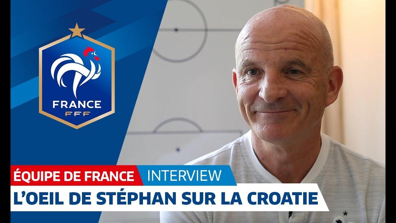 Equipe de France : L'oeil de Guy Stéphan sur la Croatie I FFF 2018