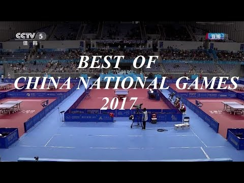 Table Tennis - BEST OF CHINA NATIONAL GAMES 2017 - (Part 1)