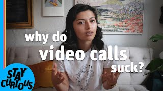 Why video calls make you tired | Stay Curious