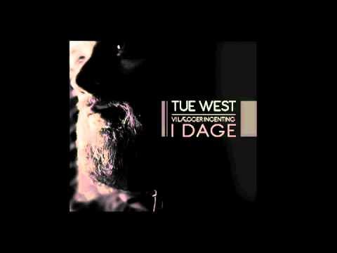 Tue West - Vi lægger ingenting i dage