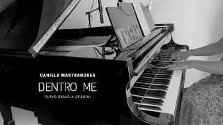 Dentro me by Daniela Mastrandrea, performed by Daniela Spadini